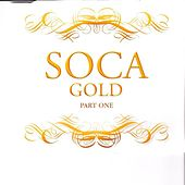 Soca Gold Part One by Various Artists