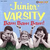 Bam Bam Bam! by The Junior Varsity