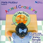 Animal Crackers In My Soup: Songs Of Shirley... by Maria Muldaur