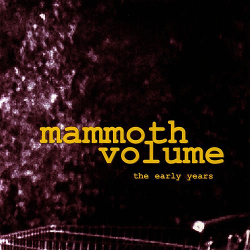 The Early Years by Mammoth Volume
