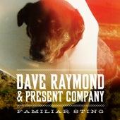 Familiar Sting by Dave Raymond