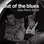 Out Of The Blues (Single) by Jean-Pierre Danel