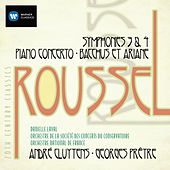 Albert Roussel: Symphonies, Piano Concerto, Bacchus et Ariane by Various Artists