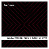 Ganga Remixed - When I Close My Eyes by Ganga (Hindi)