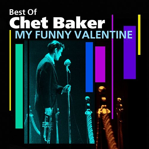 My Funny Valentine (Best Of) by Chet Baker
