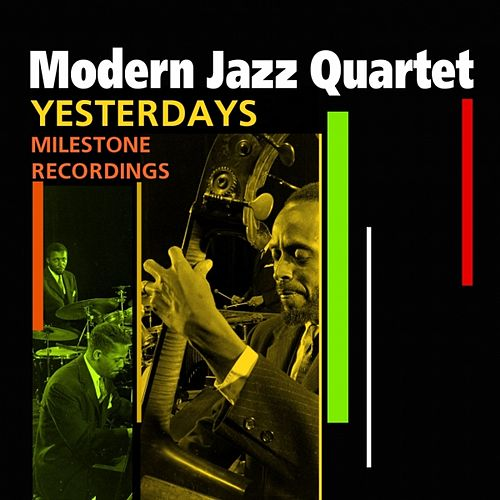 Yesterdays (Milestone Recordings) by Modern Jazz Quartet