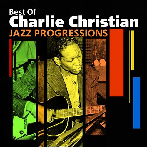 Jazz Progressions (Best Of) by Charlie Christian