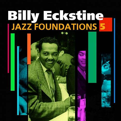 Jazz Foundations Vol. 5 by Billy Eckstine