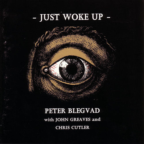 Just Woke Up by Peter Blegvad
