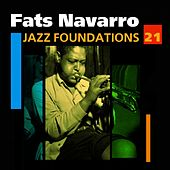 Jazz Foundations Vol. 21 by Fats Navarro