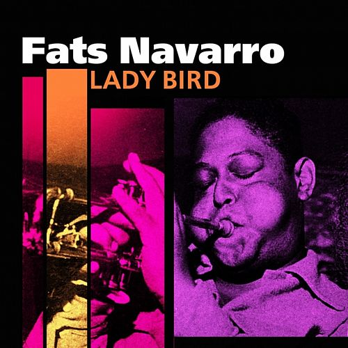 Lady Bird by Fats Navarro
