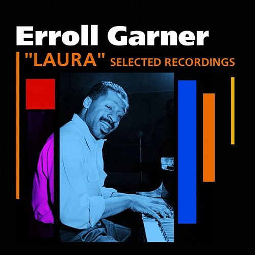 Laura (Selected Recordings) by Erroll Garner