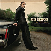 Way Out Here by Josh Thompson