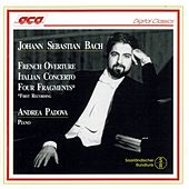 Johann Sebastian Bach: French Overture, Italian Concerto, Four Fragments by Andrea Padova