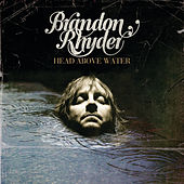 Head Above Water by Brandon Rhyder
