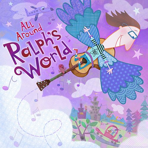 All Around Ralph's World by Ralph's World