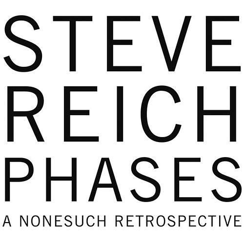 Phases by Steve Reich