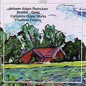 Reincken / Kneller / Geist: Organ Works (Complete) by Friedhelm Flamme