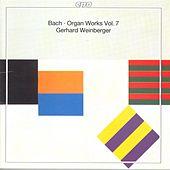 Bach, J.S.: Organ Works, Vol.  7 by Gerhard Weinberger