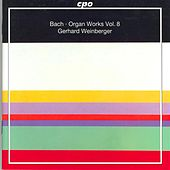 Bach, J.S.: Organ Works, Vol.  8 by Gerhard Weinberger