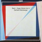 Bach, J.S.: Organ Works, Vol.  9 by Gerhard Weinberger