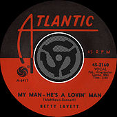 My Man - He's A Lovin' Man / Shut Your Mouth [Digital 45] by Betty Lavett