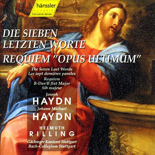 Haydn: 7 Last Words (The), Hob.Xx:2 / Haydn, M: Requiem in B Flat Major, 'Opus Ultimum' by Helmuth Rilling
