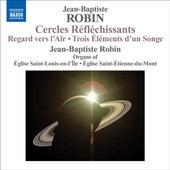Robin, J.-B.: Organ Music by Jean-Baptiste Robin