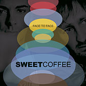 Face To Face by Sweet Coffee