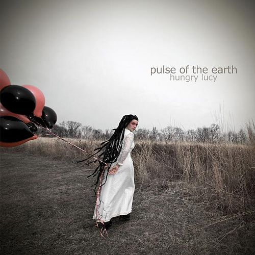 Pulse of the Earth by Hungry Lucy