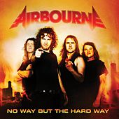 No Way But The Hard Way by Airbourne