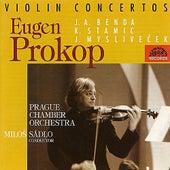Stamitz / Benda / Myslivecek:  Violin Concertos by Evzen Prokop