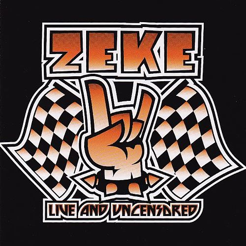 Live And Uncensored by Zeke
