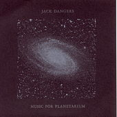 Music for Planetarium by Jack Dangers