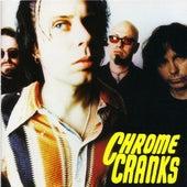 The Chrome Cranks by The Chrome Cranks