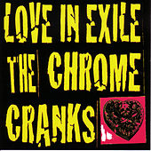 Love in Exile by The Chrome Cranks
