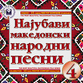 The Most Beautiful Macedonian Folk Songs Vol.4 by Various Artists