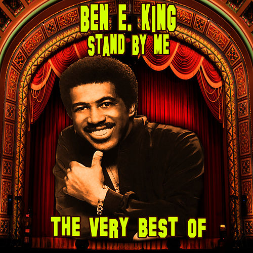 Stand By Me - The Very Best Of (Re-Recorded / Remastered Versions) by Ben E. King