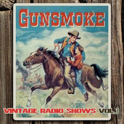 The Vintage Radio Shows Vol. 3 by Gunsmoke