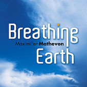 Breathing Earth by Maximilien Mathevon