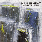 No Day / No Night von Man In Gray