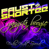 Gangsta Boogie / Friday Night Special by Faust