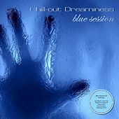 Chill-out Dreaminess - blue session by Various Artists