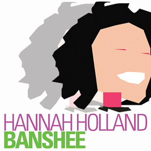 Banshee by Hannah Holland