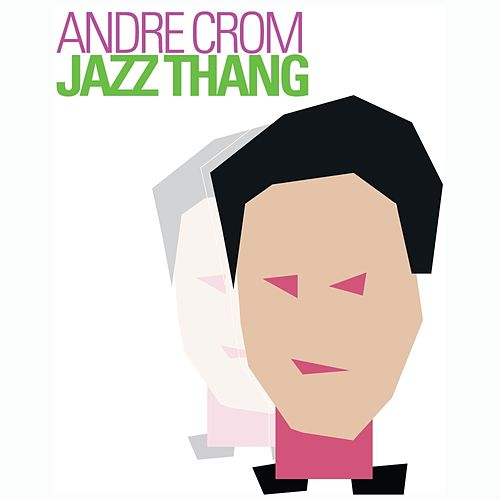Jazz Thang by Andre Crom