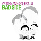 Bad Side by Worthy