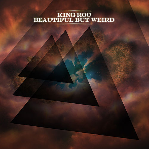 Beautiful But Weird by King Roc