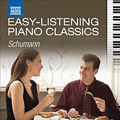 Easy-Listening Piano Classics: Schumann by Various Artists