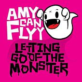 Letting Go of the Monster by Amy Can Flyy