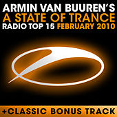 A State Of Trance Radio Top 15 - February 2010 by Various Artists